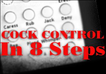 Cock Control in 8 steps