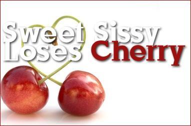 "Sweet sissy ""Loses Cherry"""