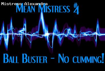 MEAN Mistress 4: Ball Buster - No cumming!