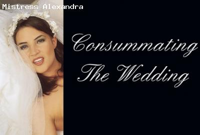 Consummating the Wedding