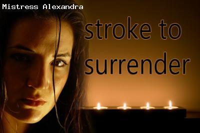 Stroke to Surrender