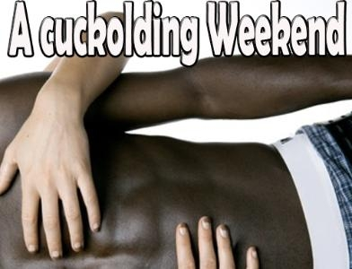 A Cuckolding Weekend