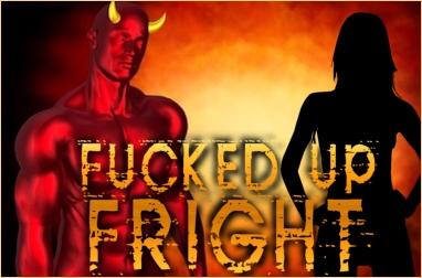 Fucked Up Fright