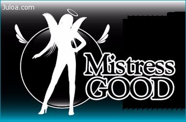 GOOD Mistress