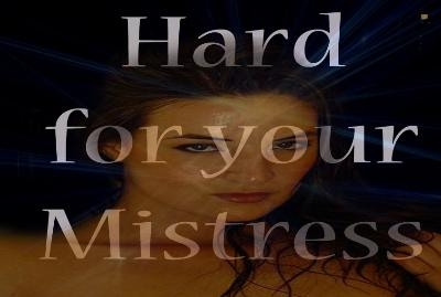 Hard for the Mistress
