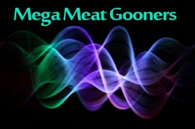 Mega Meat Gooners!