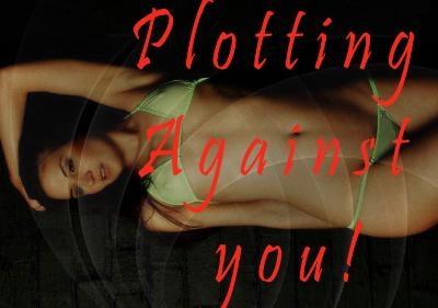 Plotting Against you!