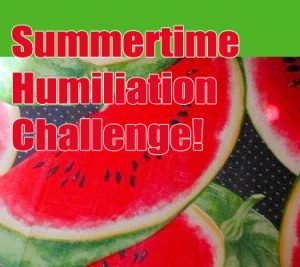 Summer Humiliation